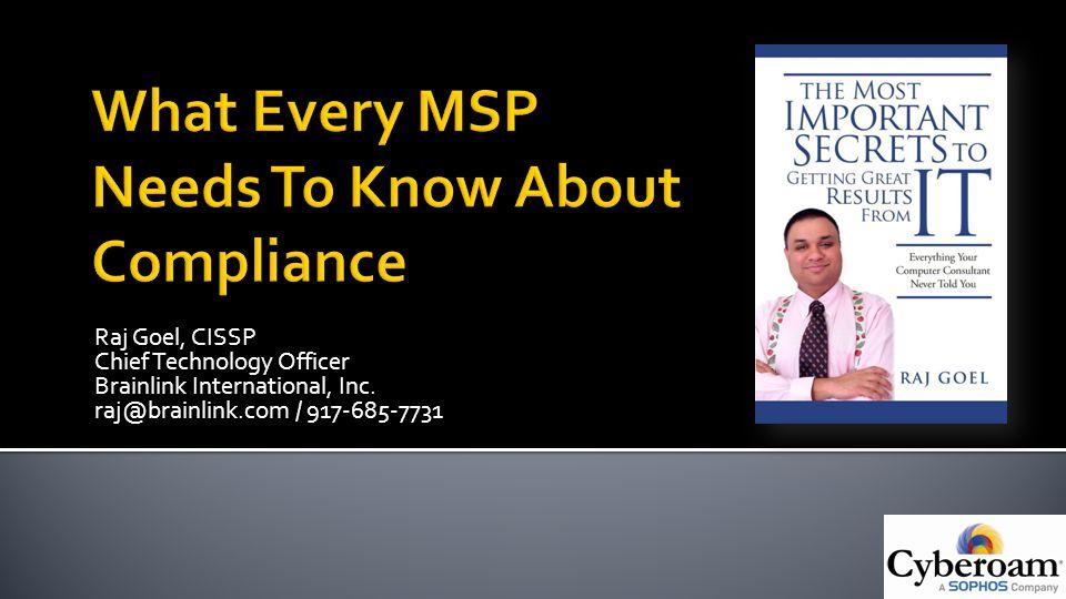 Raj Goel, CISSP Chief Technology Officer Brainlink International, Inc.