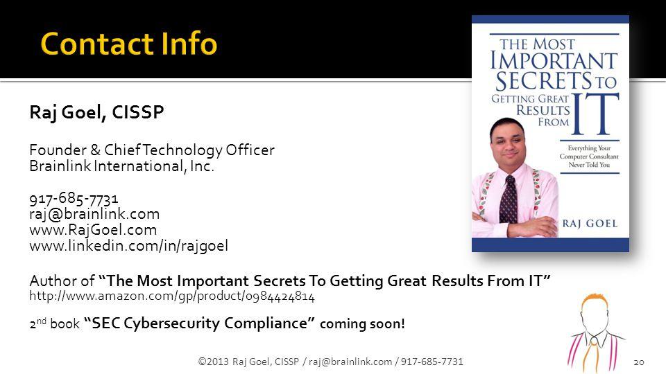 Raj Goel, CISSP Founder & Chief Technology Officer Brainlink International, Inc.