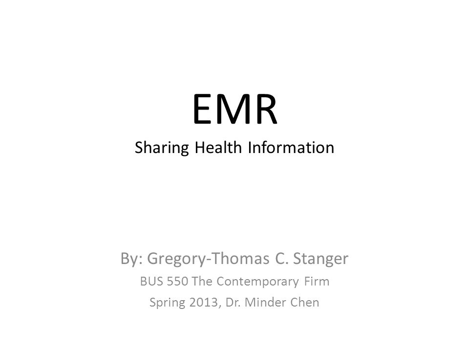 EMR Sharing Health Information By: Gregory-Thomas C.