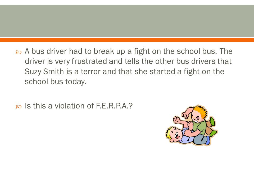  A bus driver had to break up a fight on the school bus.