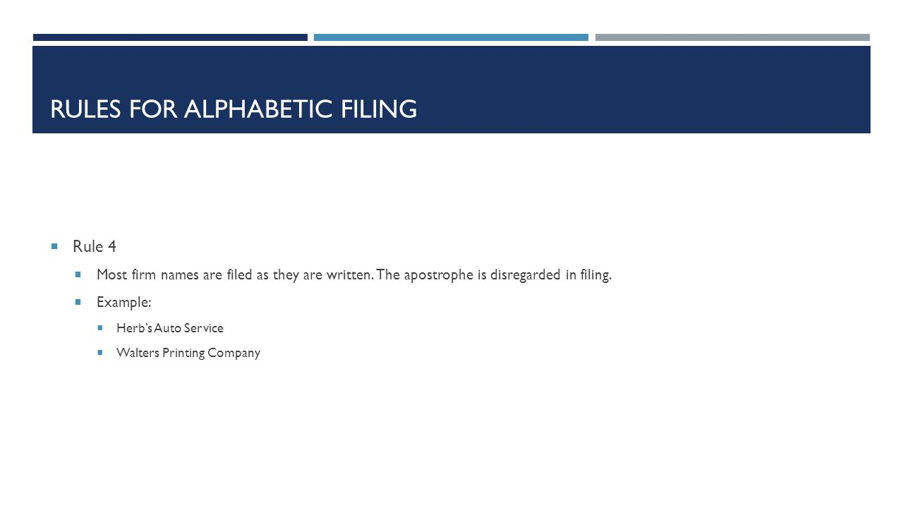 RULES FOR ALPHABETIC FILING  Rule 4  Most firm names are filed as they are written.