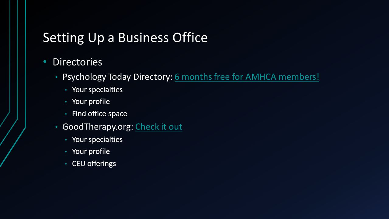 Setting Up a Business Office Directories Psychology Today Directory: 6 months free for AMHCA members!6 months free for AMHCA members.