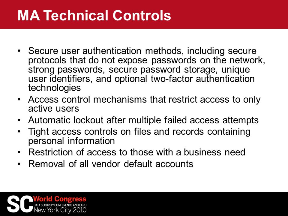 MA Technical Controls Secure user authentication methods, including secure protocols that do not expose passwords on the network, strong passwords, se