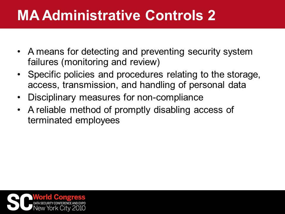 MA Administrative Controls 2 A means for detecting and preventing security system failures (monitoring and review) Specific policies and procedures re