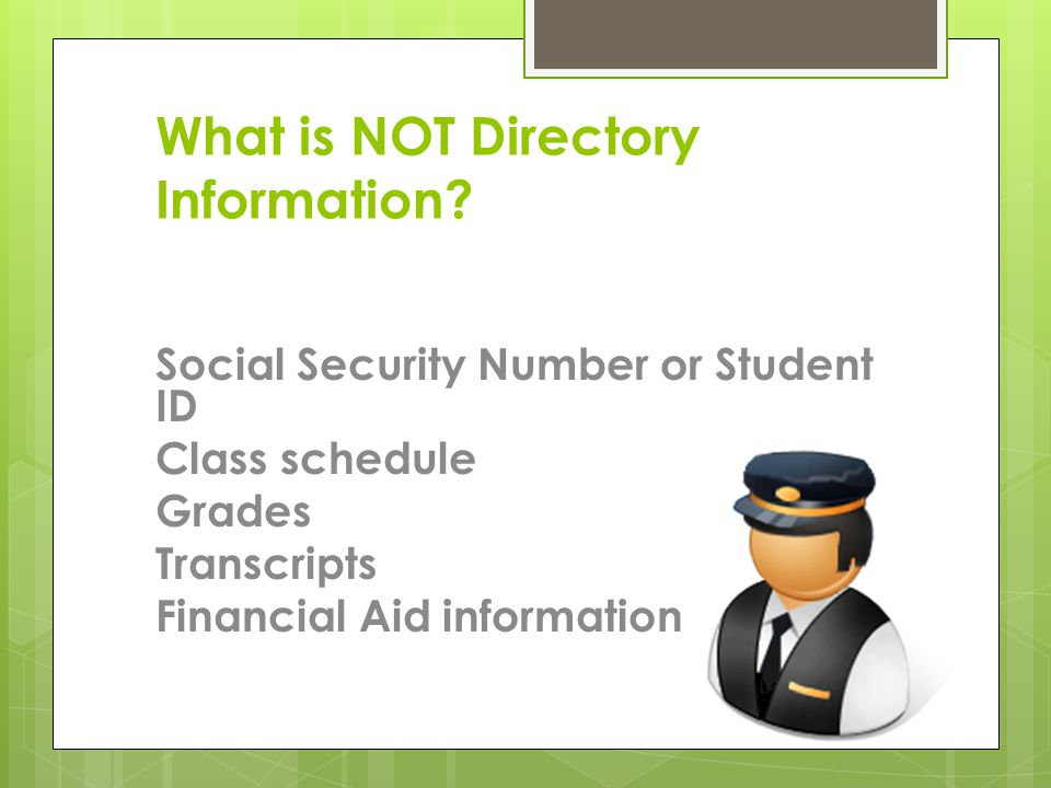 What is NOT Directory Information.
