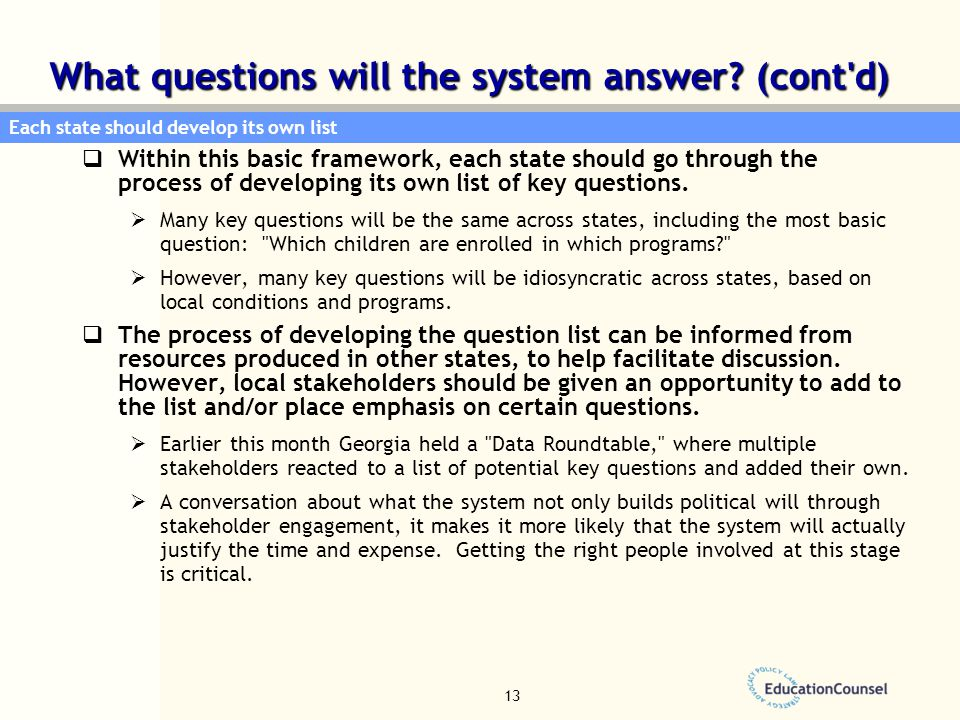 13  Within this basic framework, each state should go through the process of developing its own list of key questions.