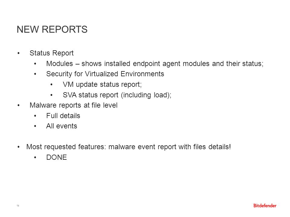NEW REPORTS 14 Status Report Modules – shows installed endpoint agent modules and their status; Security for Virtualized Environments VM update status