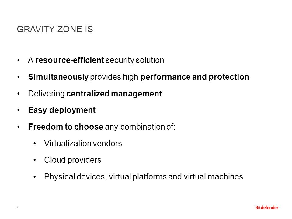 SECURITY FOR TRADITIONAL AND HYBRID CLOUD ENDPOINTS 3 Public Cloud On-Premise Hybrid Cloud Traditional & Mobile Endpoints Private Cloud GravityZone Security Solution