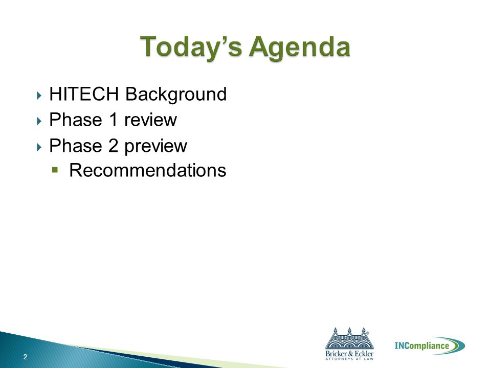  HITECH Background  Phase 1 review  Phase 2 preview  Recommendations 2
