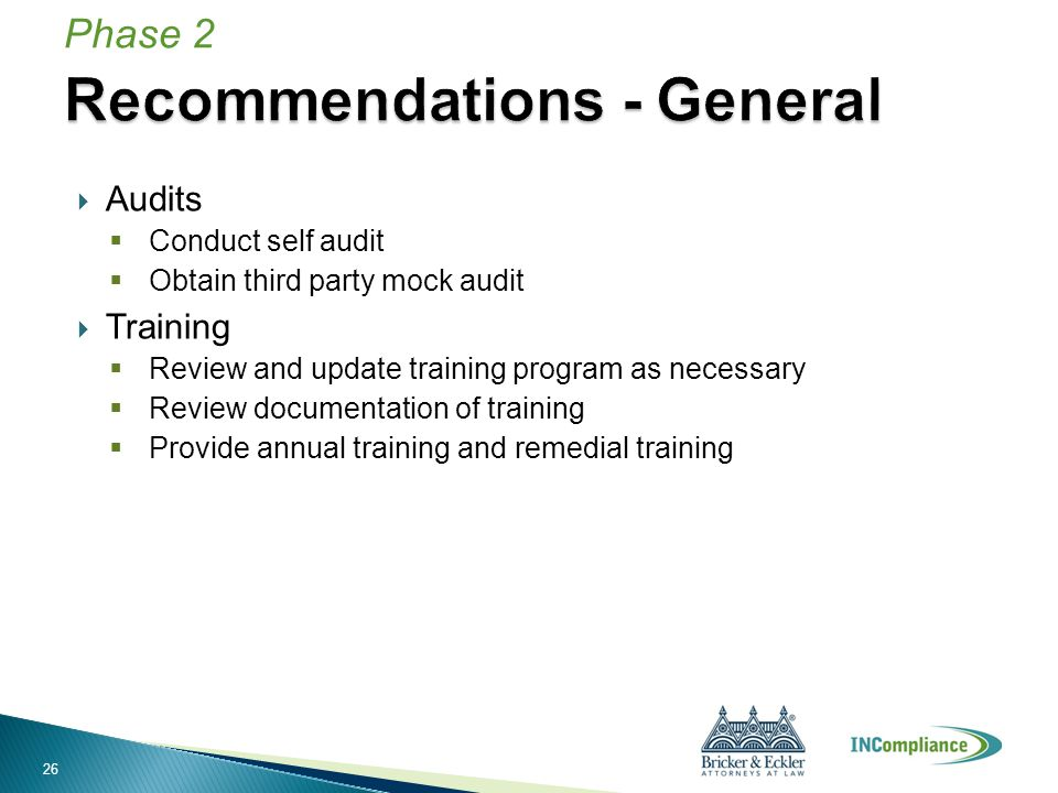  Audits  Conduct self audit  Obtain third party mock audit  Training  Review and update training program as necessary  Review documentation of training  Provide annual training and remedial training Phase 2 26