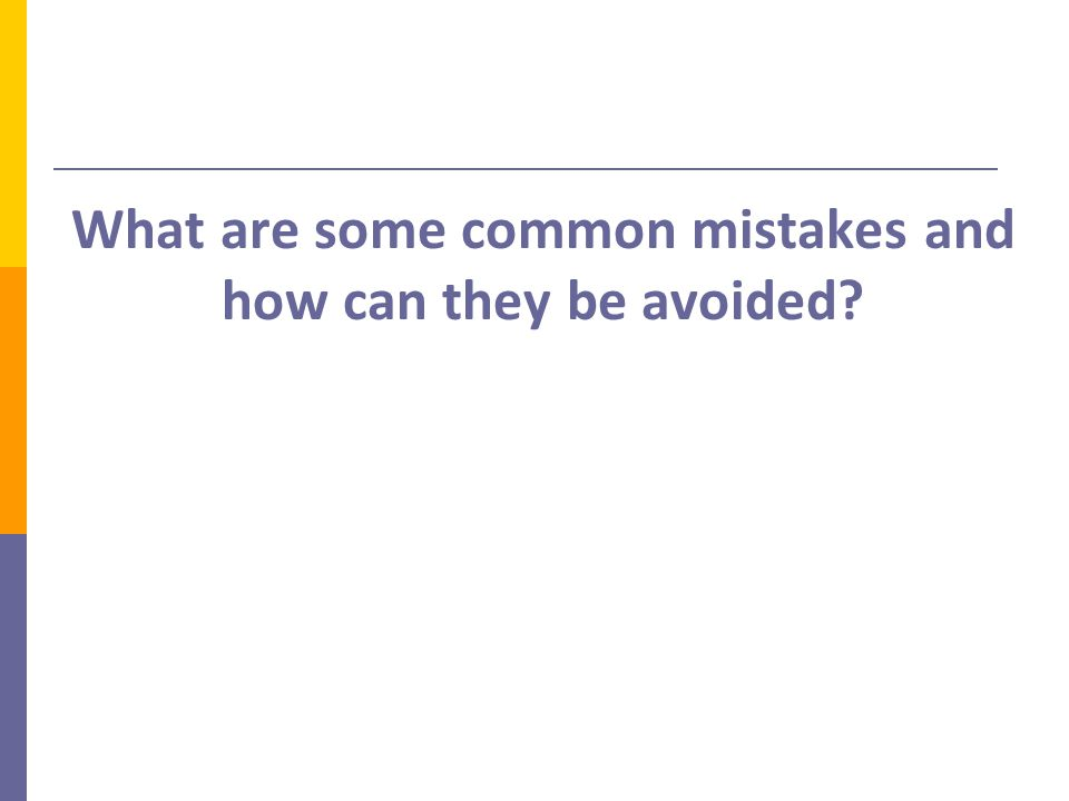 What are some common mistakes and how can they be avoided?