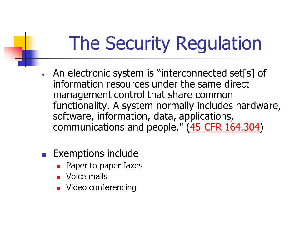"The Security Regulation An electronic system is ""interconnected set[s] of information resources under the same direct management control that share co"