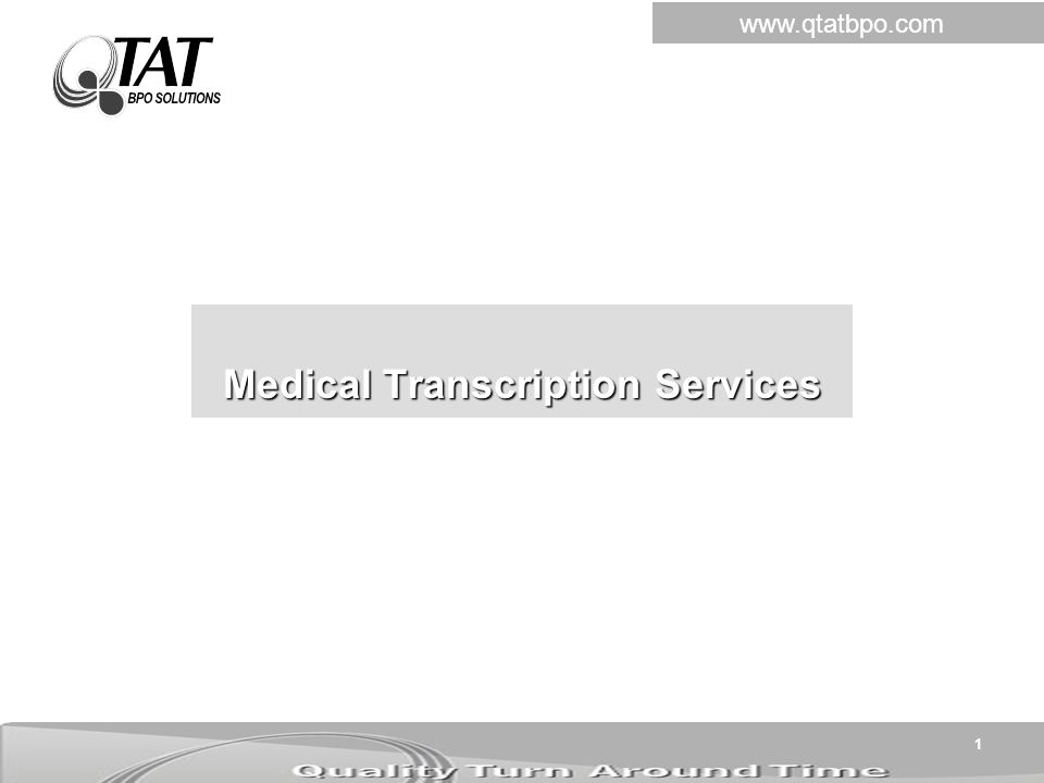 1 Medical Transcription Services www.qtatbpo.com