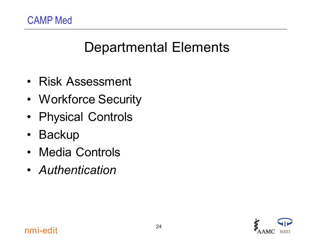 CAMP Med 24 Departmental Elements Risk Assessment Workforce Security Physical Controls Backup Media Controls Authentication