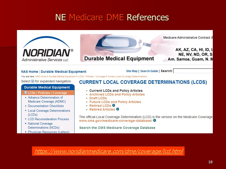 18 https://www.noridianmedicare.com/dme/coverage/lcd.html NE Medicare DME References
