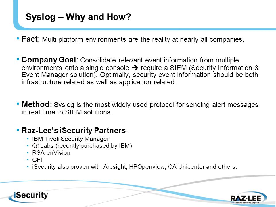 Syslog – Why and How. Fact: Multi platform environments are the reality at nearly all companies.