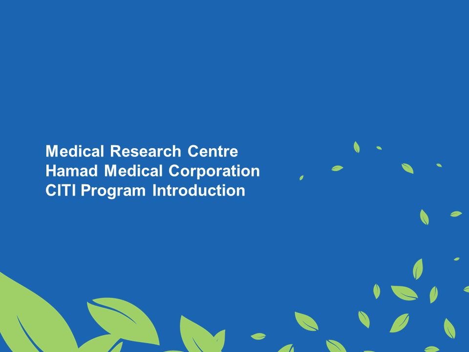 Medical Research Centre Hamad Medical Corporation CITI Program Introduction