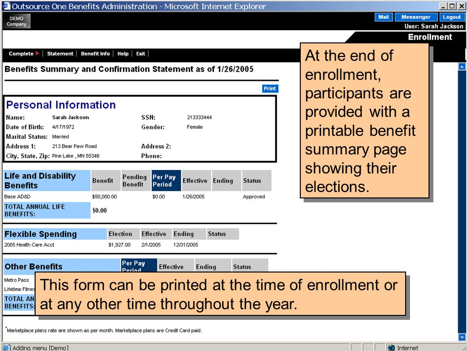 At the end of enrollment, participants are provided with a printable benefit summary page showing their elections. This form can be printed at the tim