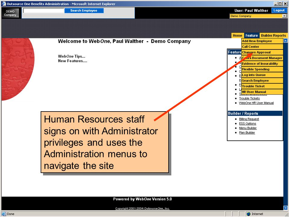 Human Resources staff signs on with Administrator privileges and uses the Administration menus to navigate the site