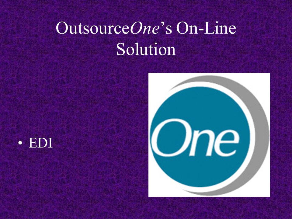 OutsourceOne's On-Line Solution EDI