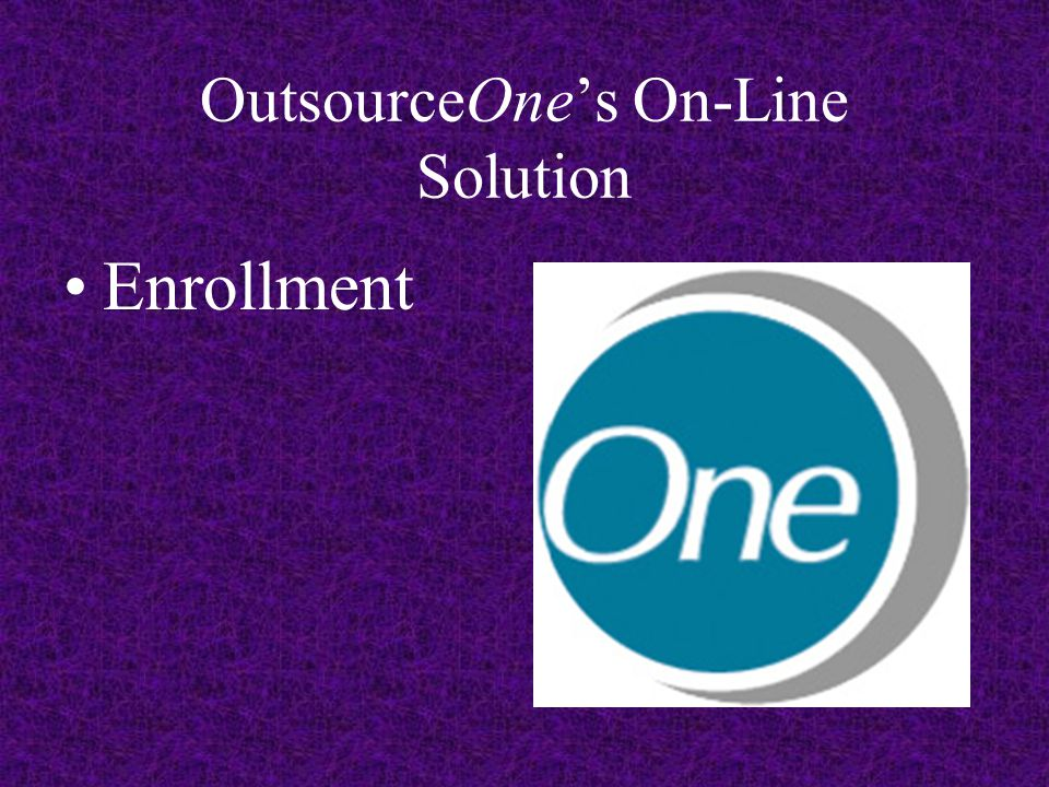 OutsourceOne's On-Line Solution Enrollment