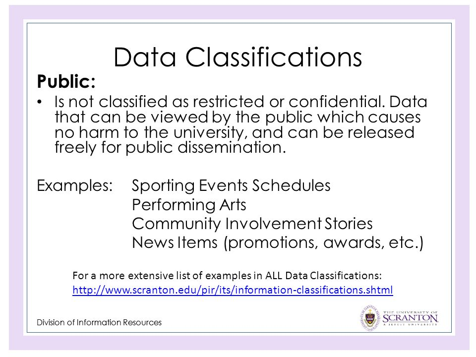 Division of Information Resources Data Classifications Public: Is not classified as restricted or confidential.