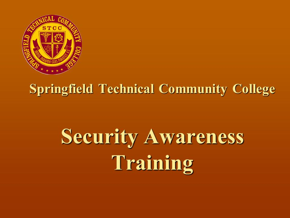 Springfield Technical Community College Security Awareness Training