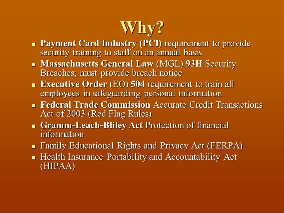 Why? Payment Card Industry (PCI) requirement to provide security training to staff on an annual basis Payment Card Industry (PCI) requirement to provi