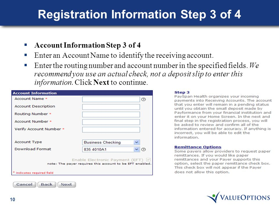 10 Registration Information Step 3 of 4  Account Information Step 3 of 4  Enter an Account Name to identify the receiving account.  Enter the routi