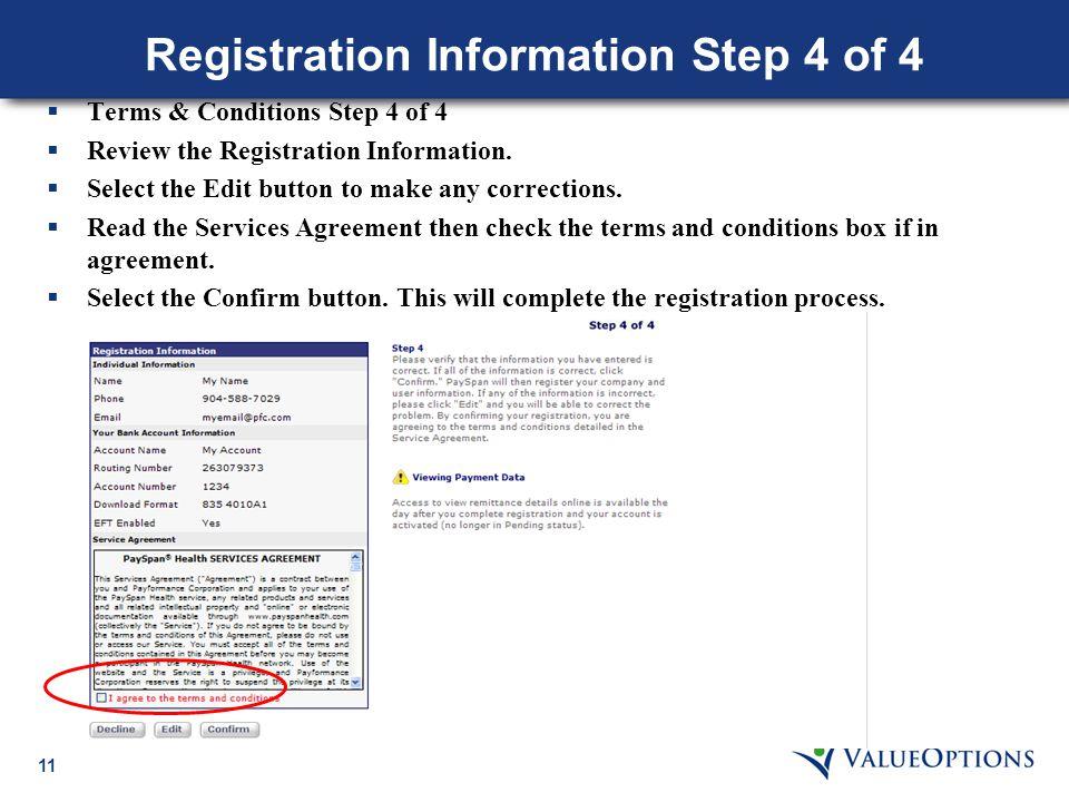 11 Registration Information Step 4 of 4  Terms & Conditions Step 4 of 4  Review the Registration Information.