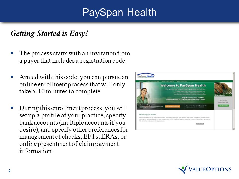 2 PaySpan Health Getting Started is Easy.