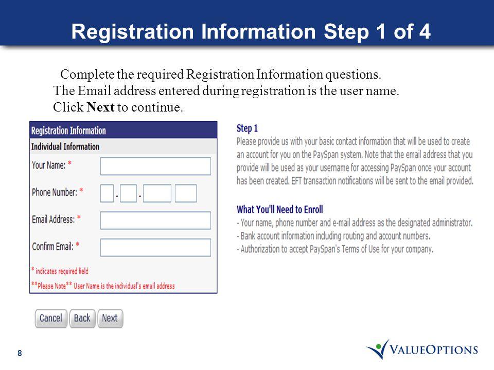 8 Registration Information Step 1 of 4 Complete the required Registration Information questions.