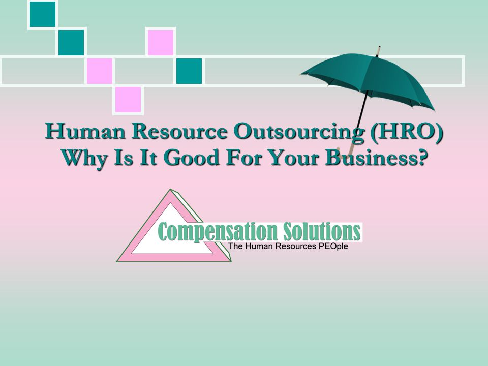 Human Resource Outsourcing (HRO) Why Is It Good For Your Business