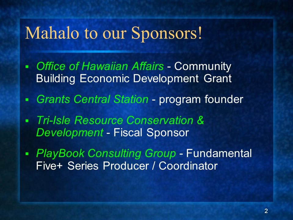 2 Mahalo to our Sponsors.