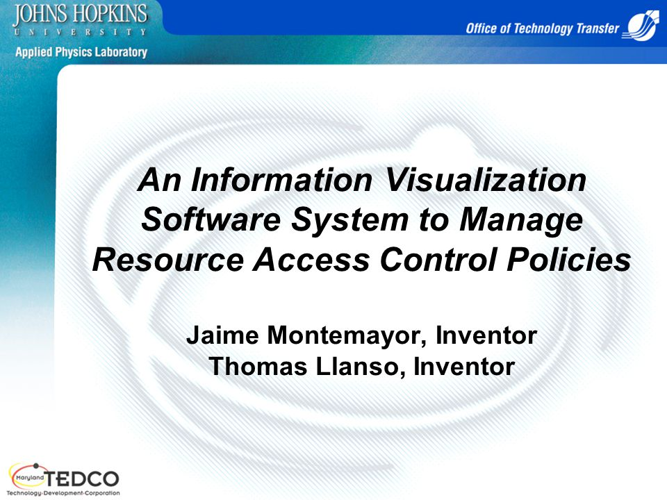 An Information Visualization Software System to Manage Resource Access Control Policies Jaime Montemayor, Inventor Thomas Llanso, Inventor