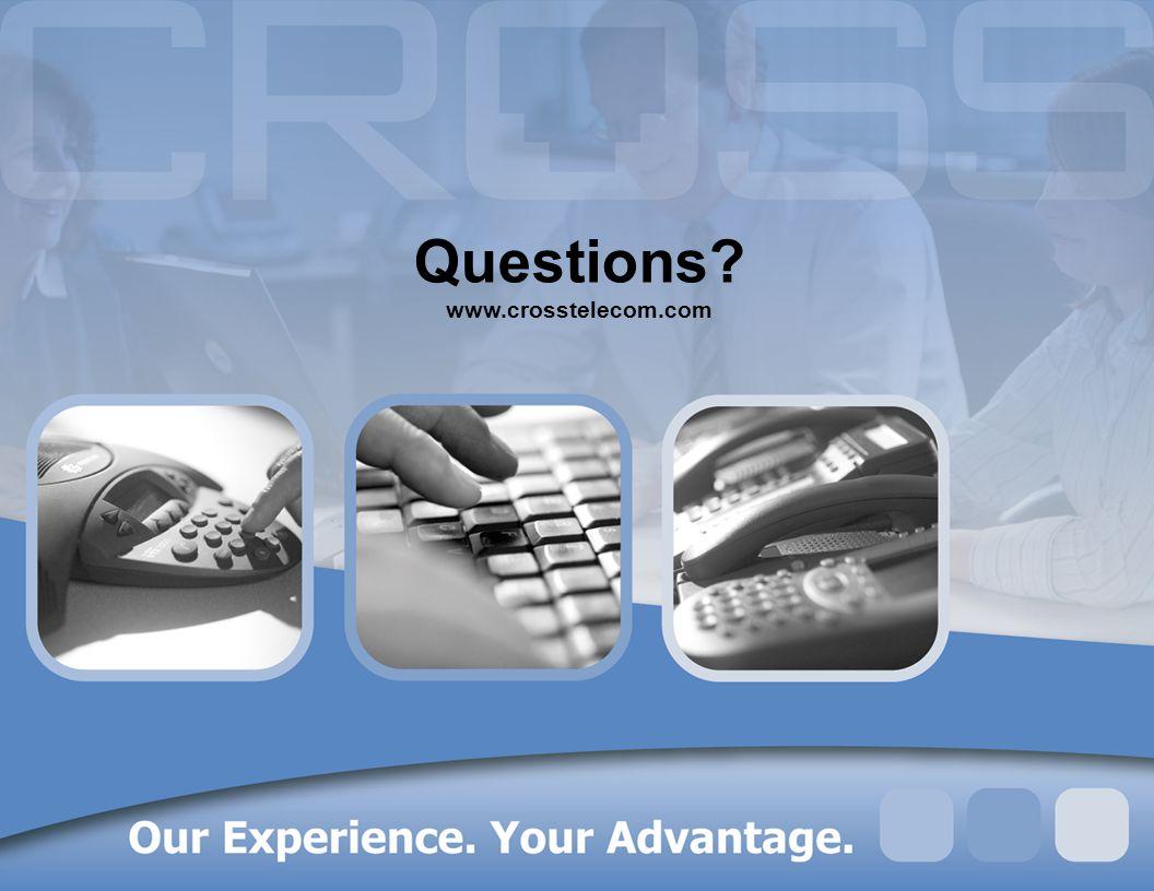 Questions? www.crosstelecom.com