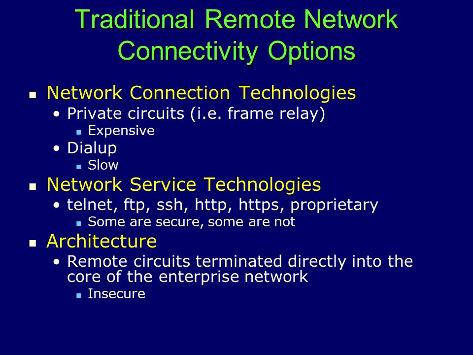 Traditional Remote Network Connectivity Options Network Connection Technologies Private circuits (i.e.