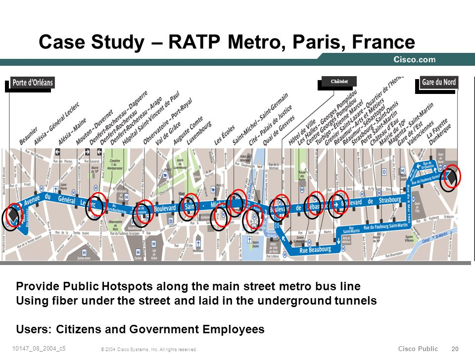 20 © 2004 Cisco Systems, Inc. All rights reserved. 10147_08_2004_c5 Cisco Public Case Study – RATP Metro, Paris, France Châtelet Provide Public Hotspo