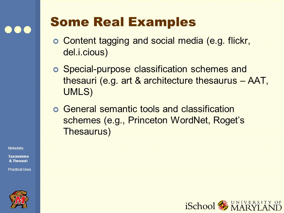 iSchool Some Real Examples Content tagging and social media (e.g.