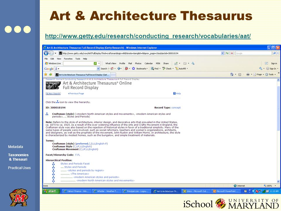 iSchool Art & Architecture Thesaurus Metadata Taxonomies & Thesauri Practical Uses http://www.getty.edu/research/conducting_research/vocabularies/aat/