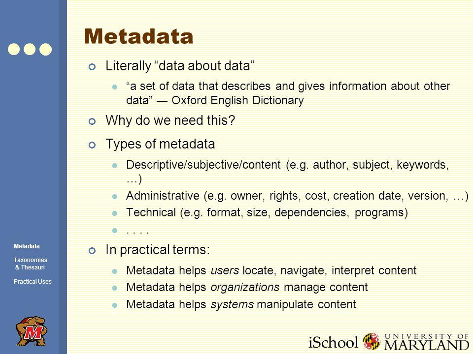 iSchool Flickr – popular tags Metadata Taxonomies & Thesauri Practical Uses