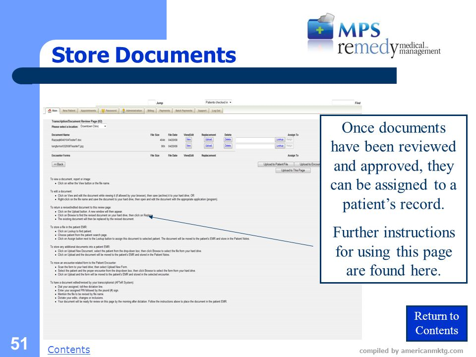 Next Slide Contents compiled by americanmktg.com 51 Store Documents Once documents have been reviewed and approved, they can be assigned to a patient's record.