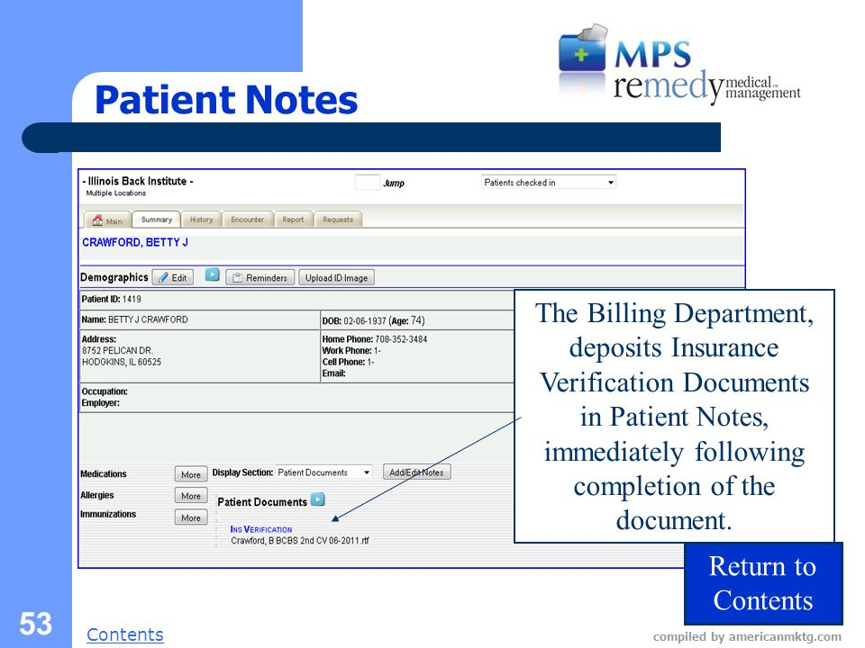 Next Slide Contents compiled by americanmktg.com 53 Patient Notes The Billing Department, deposits Insurance Verification Documents in Patient Notes, immediately following completion of the document.