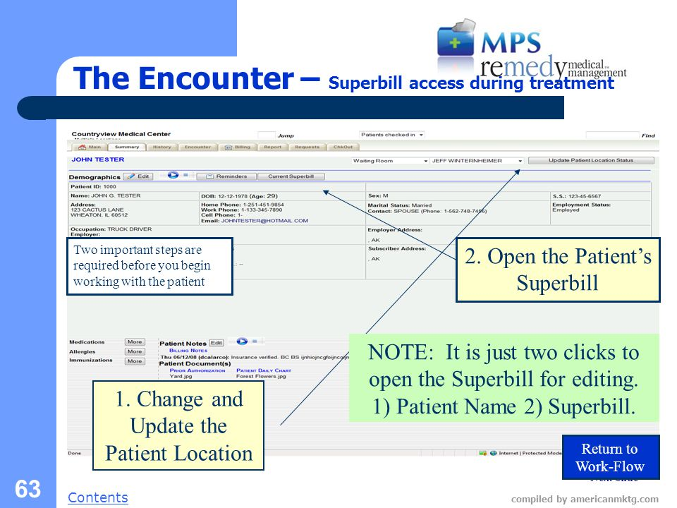 Next Slide Contents compiled by americanmktg.com 63 The Encounter – Superbill access during treatment Two important steps are required before you begin working with the patient 2.