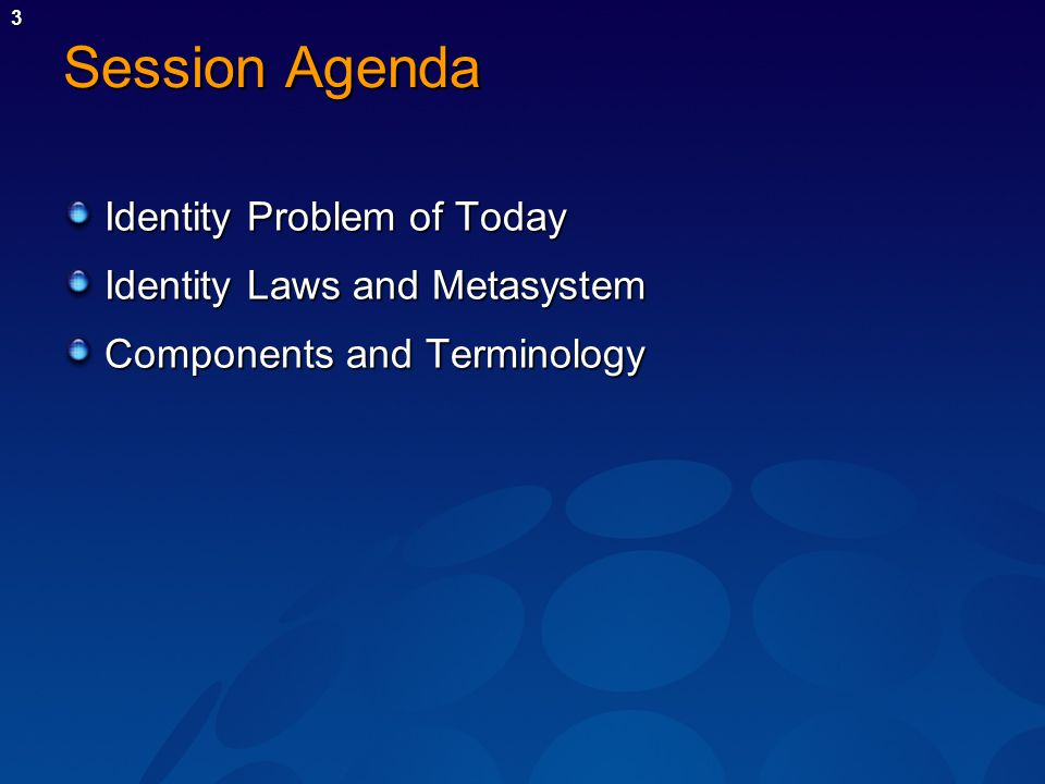 3 Session Agenda Identity Problem of Today Identity Laws and Metasystem Components and Terminology