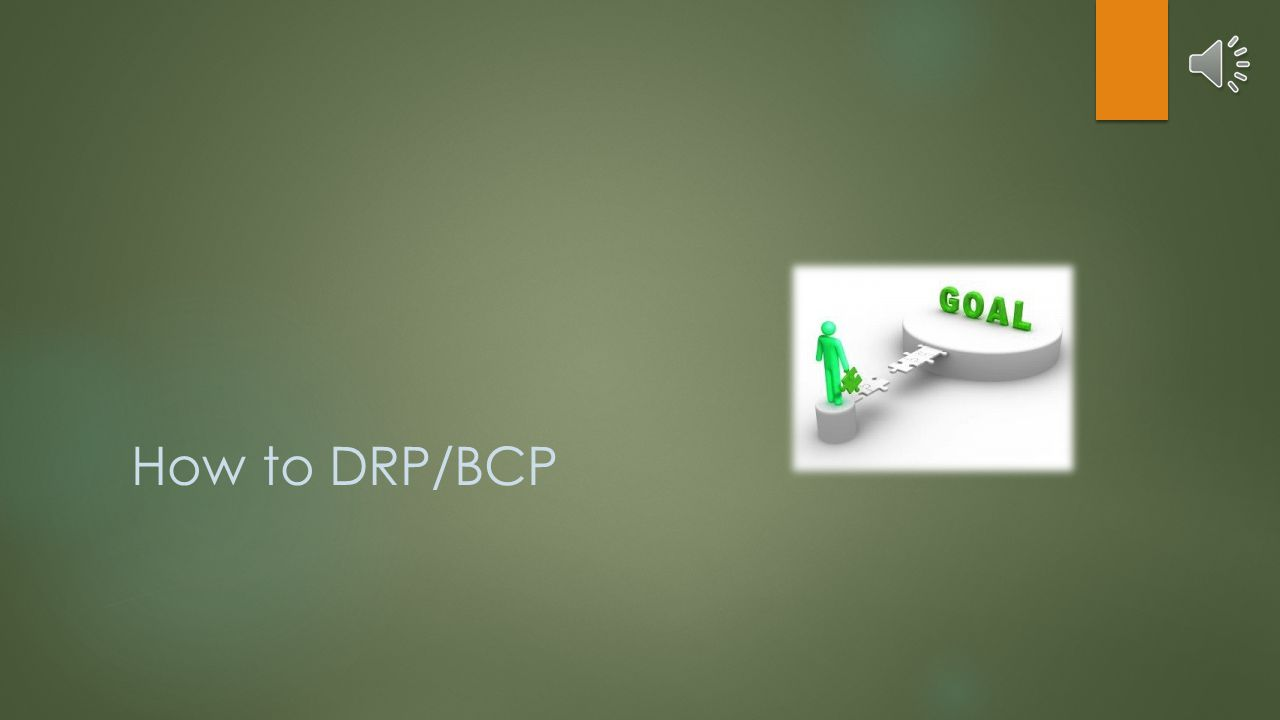 DRP/BCP Justification  Operational Impacts –  Loss of Facilities  Loss of Personnel  Loss of Equipment  Intangible Impacts  Harm to Reputation  Loss of Future Business  Decreased Employee Morale