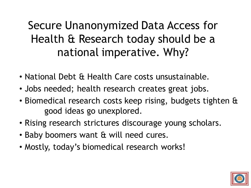 Secure Unanonymized Data Access for Health & Research today should be a national imperative.