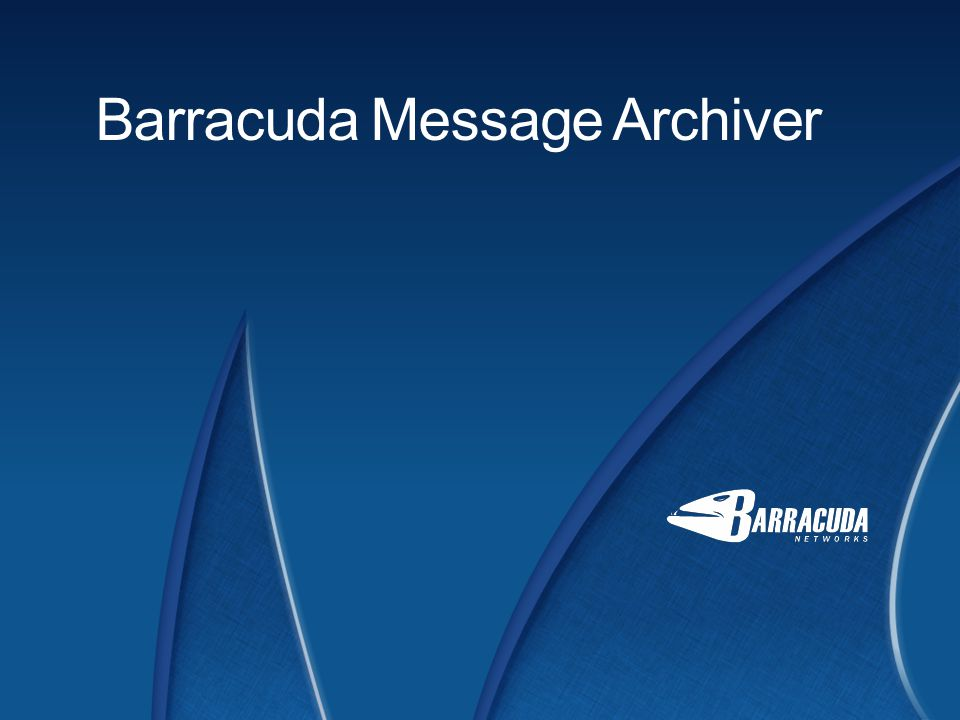 Barracuda Networks Drivers for Email Archiving Compliance Storage Management Litigation