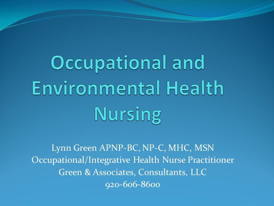 Lynn Green APNP-BC, NP-C, MHC, MSN Occupational/Integrative Health Nurse Practitioner Green & Associates, Consultants, LLC 920-606-8600
