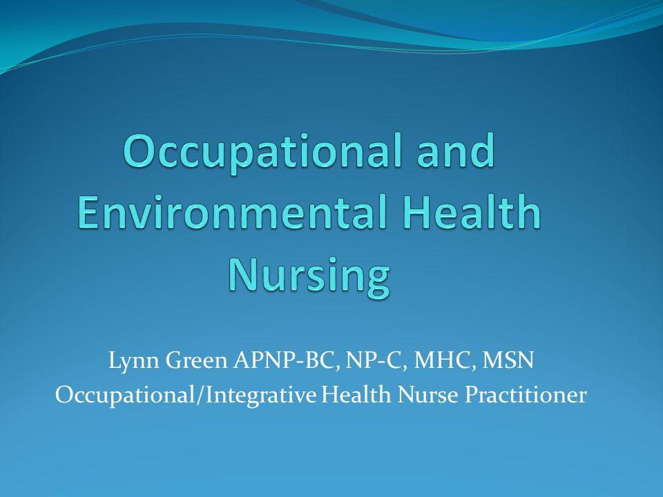 Lynn Green APNP-BC, NP-C, MHC, MSN Occupational/Integrative Health Nurse Practitioner